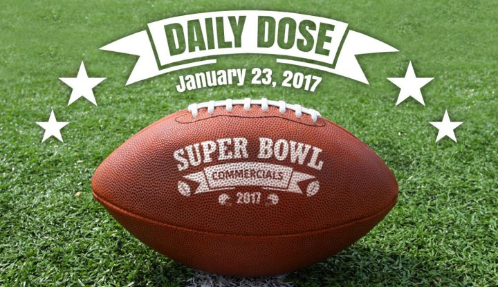 Super Bowl commercials Daily Dose_23Jan2017